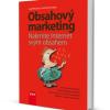 Kniha Obsahový marketing vás naučí, jak můžete rozdávat, ale nezchudnout